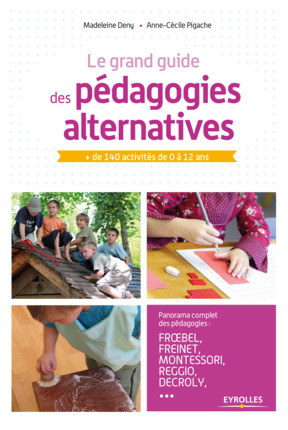 Grand guide pédagogies alternatives